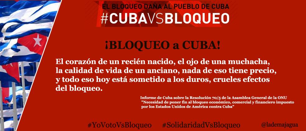 Bloqueo daña al pueblo de Cuba