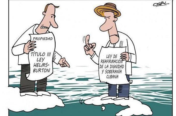 Ley Helms-Burton, navegar contra el mundo y el Derecho Internacional