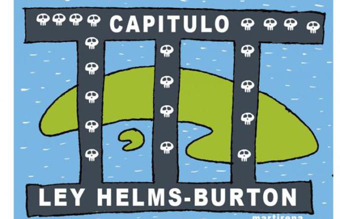 Título III de Ley Helms Burton: atentado al derecho a la vida en Cuba