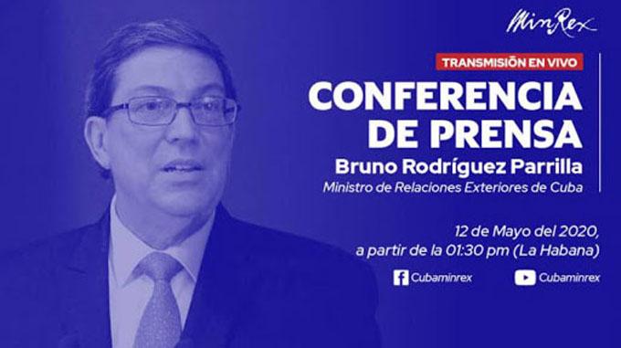 Ministro de Relaciones Exteriores de Cuba ofrecerá hoy conferencia de prensa virtual