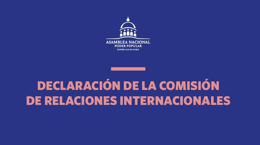 Rechaza Comisión de Relaciones Internacionales inclusión de Cuba en espuria lista de estados patrocinadores del terrorismo