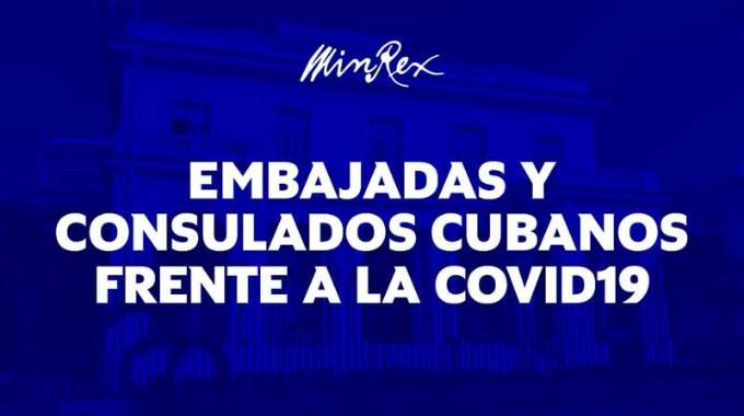 Destacan labor de embajadas y consulados cubanos durante la COVID-19